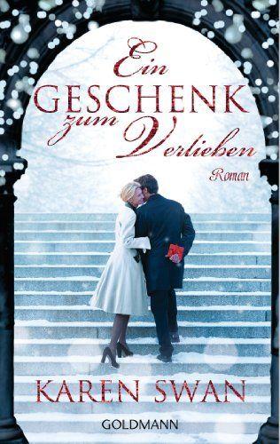 Ein Geschenk zum Verlieben: Roman von Karen Swan, http://www.amazon.de/dp/B00EGJSI28/ref=cm_sw_r_pi_dp_Fkpkub0DXPTG0