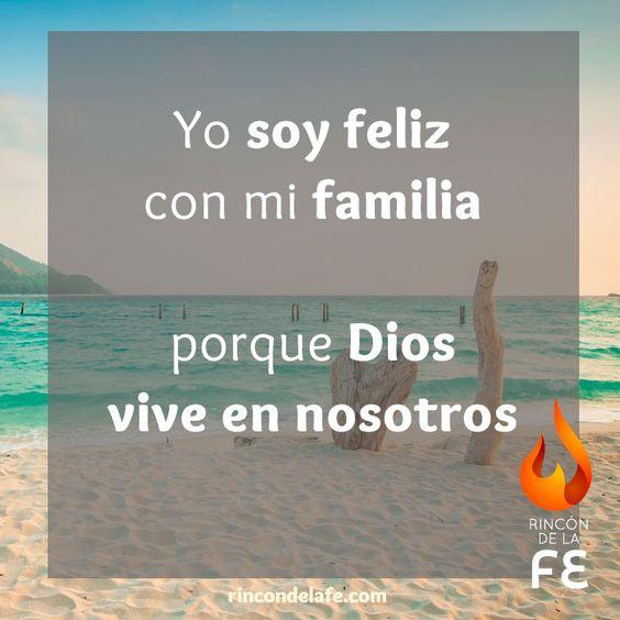 Soy feliz con mi familia porque Dios vive con nosotros.