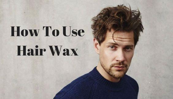 How To Use Hair Wax 2020 Guide Hair Wax Hair Wax For Men Hair Gel For Men
