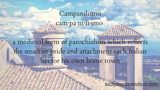 The Concept Of Campanilismo Cam Pa Ni Li á¹£mo A Medieval Form Of Parochialism Associated With The Historical Bell Towers Which Italian Sicily Word Of The Day