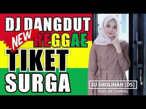 Dj Sholawat Tiket Suargo Dangdut Remix New Reggae Bikin Adem