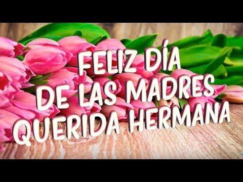 Feliz Día De La Madre Hermana Mensaje Frases De Feliz