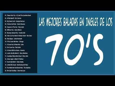 Las Mejores Baladas En Ingles De Los 70 S Canciones Romanticas