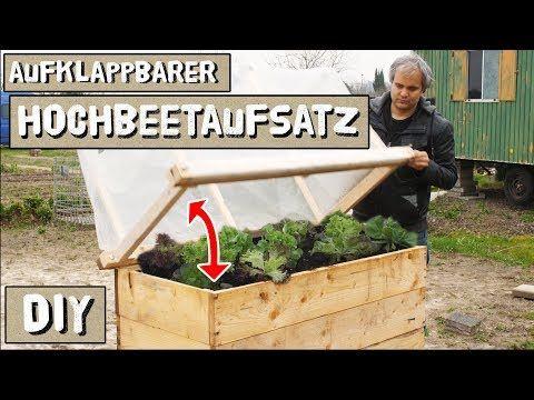 Aufklappbaren Hochbeetaufsatz Fur Folie Vlies Und Gemuseschutznetze Selber Bauen Youtube Hochbeet Hochbeet Aufsatz Beete