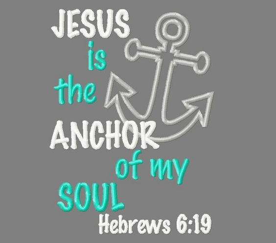 Jesus is the anchor of my soul. Hebrews 6:19 applique embroidery design Christian, Bible verse