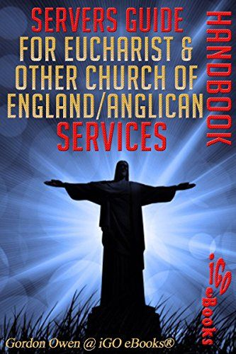 Servers Guide for Eucharist & Other Church of England/Anglican Services ☞ Handbook (Ecclesiatical Material Series 1) (English Edition)