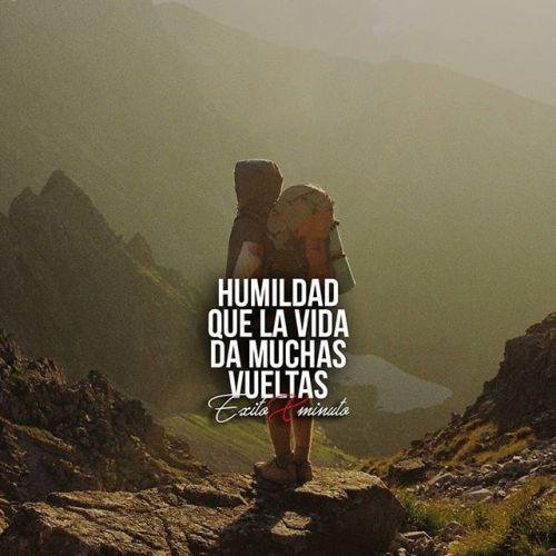 Humildad Que La Vida Da Muchas Vueltas Frases Motivadoras