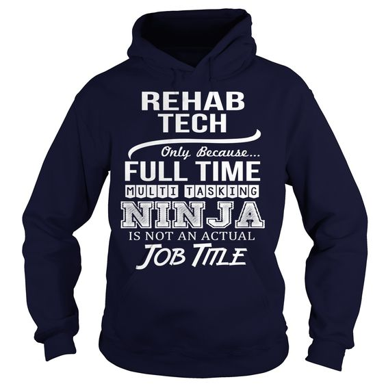 Awesome Tee For Rehab Tech T-Shirts, Hoodies. GET IT ==►…