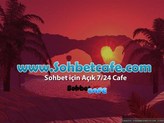 Sohbet - http://www.sohbetcafe.com
