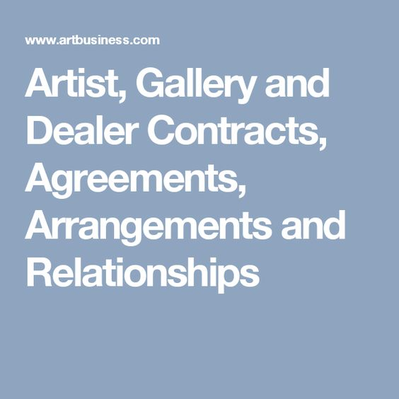 Artist Gallery And Dealer Contracts Agreements Arrangements And