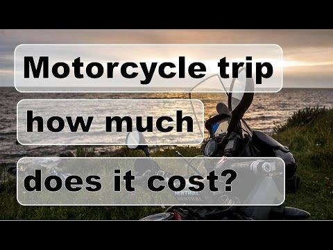 Long Motorcycle trip - how much does it cost?