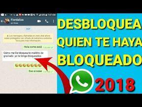 Como Desbloquear Quien Te Bloqueó Por Whatsapp 2018 Truzcazo Youtube Trucos Para Whatsapp Trucos Para Celulares Trucos Para Teléfono