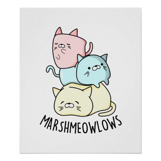 Marsh Meow Lows Cute Cat Marshmallow Pun Poster Zazzle Com Cute Puns Cute Cat Cute Marshmallows
