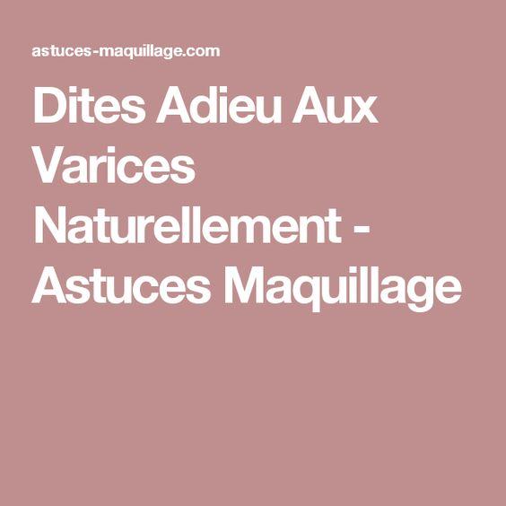 Dites Adieu Aux Varices Naturellement - Astuces Maquillage