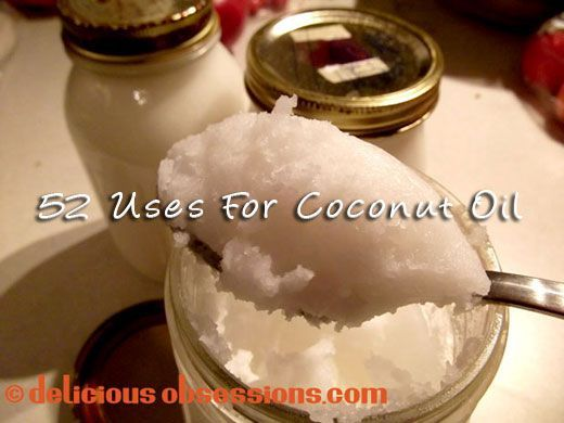 52 Uses for Coconut Oil - The Simple, The Strange, and The Downright Odd! - Delicious Obsessions - http://www.diyhomeproject.net/52-uses-for-coconut-oil-the-simple-the-strange-and-the-downright-odd-delicious-obsessions
