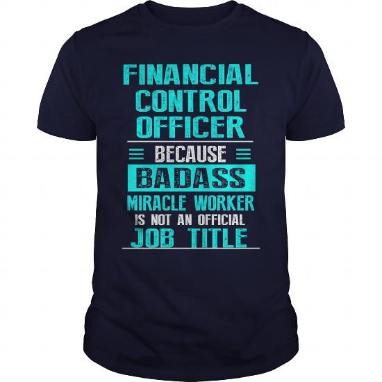 FINANCIAL CONTROL OFFICER T Shirts, Hoodies. Check Price ==►…