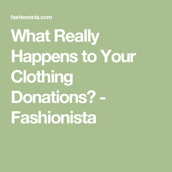 What Really Happens to Your Clothing Donations? - Fashionista