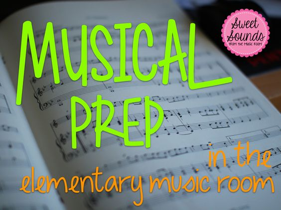 Sweet Sounds : Musical Prep in the Elementary Music Room: Part 1