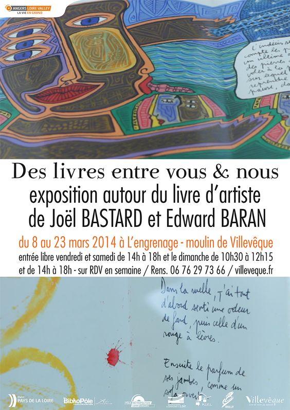 """exposition """"Des livres entre vous & nous"""" autour du livre d'artiste de Joël BASTARD et Edward BARAN - du 8 au 23 mars 2014 à L'engrenage - moulin de Villevêque"""
