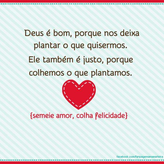 semeando Amor colhendo Felicidade!  pra Glória de Deus!!!