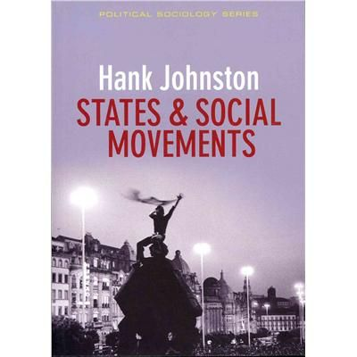 Johnston, Hank. States and social movements. Polity Press, 2011.