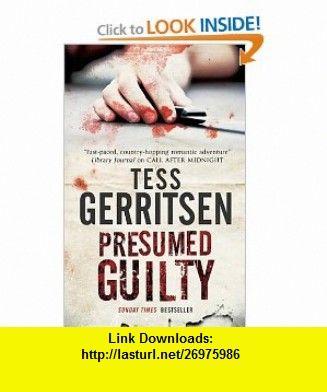 Presumed Guilty (9780727881403) Tess Gerritsen , ISBN 10: 072788140X , ISBN