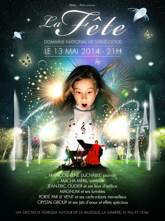 LA FETE ! Le 13 mai prochain au Domaine National de Saint-Cloud Un spectacle féérique autour de la musique, de la lumière du feu et de l'eau ! www.fetes-et-feux.com