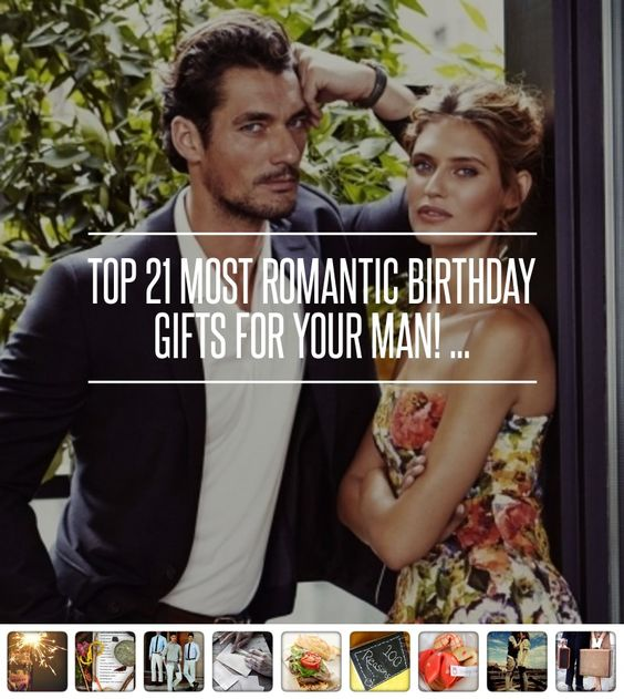 Top 21 Most #Romantic Birthday #Gifts for Your Man! ... → Love #Weekend