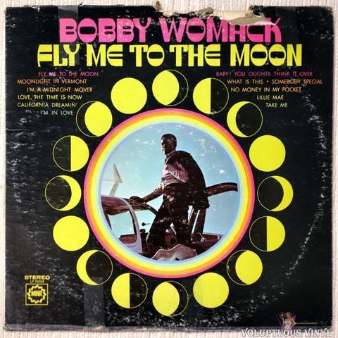 Bobby Womack Fly Me To The Moon 1968 Stereo Bobby Womack Bobby California Dreamin