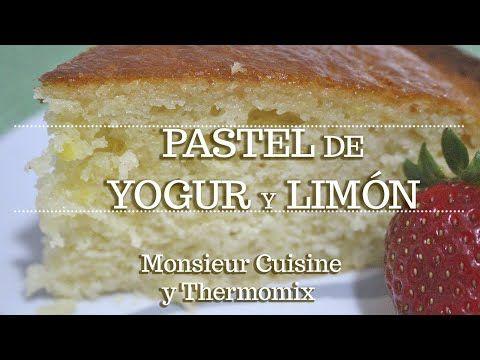 Pastel De Yogur Y Limón En Monsieur Cuisine Ingredientes Entre Dientes Youtube Pastel De Yogur Pasteles Pastel De Limón