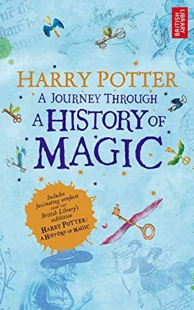 Free Read Harry Potter A Journey Through The History Of Magic A History Of Magic New Harry Potter Book Magic Book
