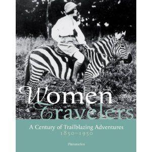 omen Travelers: A Century of Trailblazing Adventures 1850-1950 by  Alexandra Lapierre #Book #Travel #Women_Travellers #Alexandra_Lapierre