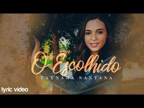 O Escolhido Taynara Santana Lyric Video Youtube Com Imagens