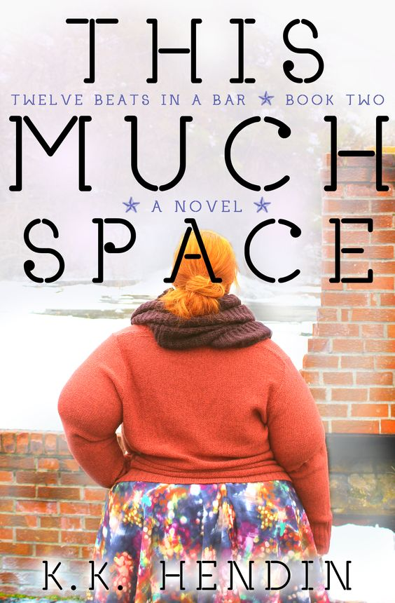 Teaser Blitz for This Much Space by KK Hendin with Excerpt