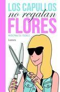 LOS CAPULLOS NO REGALAN FLORES - MODERNA DEL PUEBLO, comprar el libro en tu librería online Casa del Libro