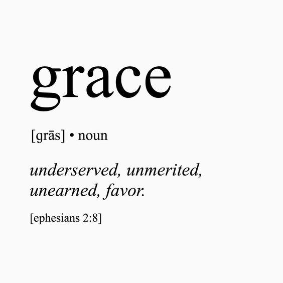 Grace undeserved unmerited unearned favour