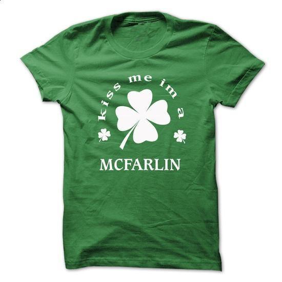 [SPECIAL] Kiss me Im A MCFARLIN St. Patricks day - #grey tshirt #hoodies for men. ORDER HERE => https://www.sunfrog.com/Valentines/[SPECIAL]-Kiss-me-Im-A-MCFARLIN-St-Patricks-day.html?68278