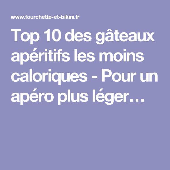 Top 10 des gâteaux apéritifs les moins caloriques - Pour un apéro plus léger…