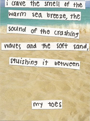 I crave the smell of the warm sea breeze . . .