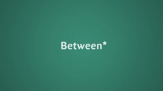 Between - Introduction by VCNC. Between* - A space just for two