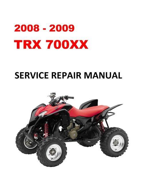 2008 2009 Trx700xx Service Repair Workshop Manual In 2021 Repair Manuals Repair Workshop