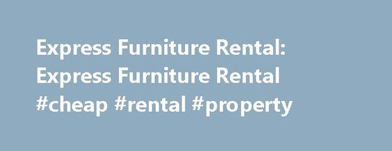 Express Furniture Rental: Express Furniture Rental #cheap #rental #property  Http://rentals.remmont.com/express Furniture Rental Express Furniture Ru2026