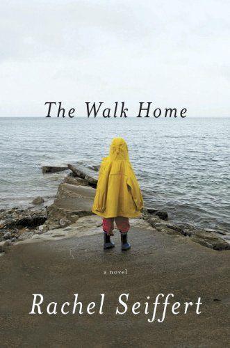 The walk home / Rachel Seiffert.