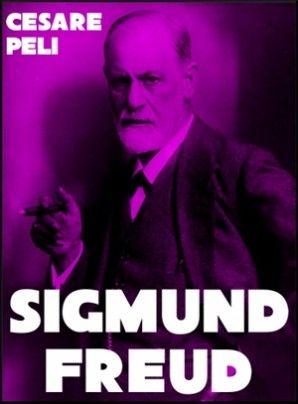 Sigmund Freud, di Cesare Peli: Cesare Peli, Freud Di, Sigmund Freud