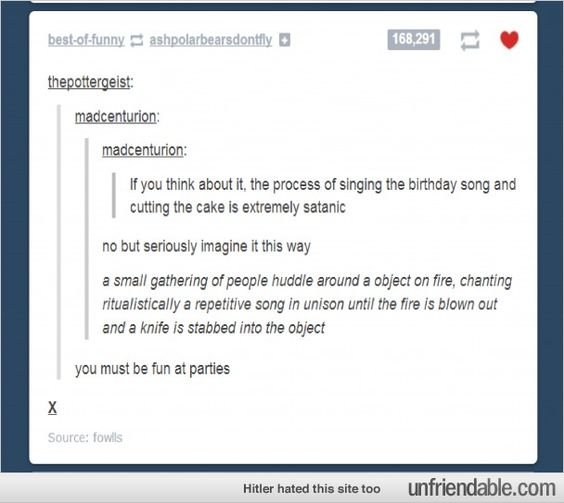 Tumblr - You must be fun at parties...