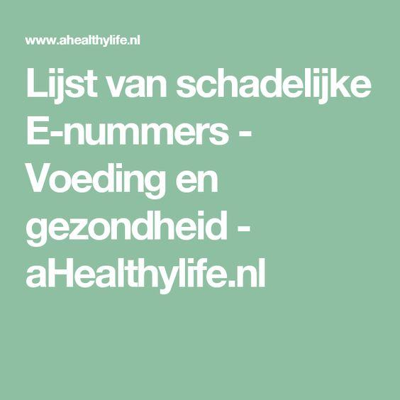 Lijst van schadelijke E-nummers - Voeding en gezondheid - aHealthylife.nl