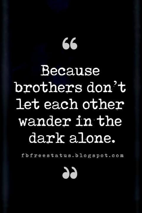 Quotes About Brothers Brother Quotes And Sibling Sayings Brother Quotes Brother Sister Quotes Top Quotes Inspiration