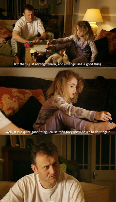 Revenge is quite a good thing.. Karen - Outnumbered