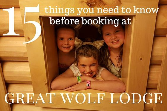 15 Things You Need to Know Before Booking Your Trip to Great Wolf Lodge