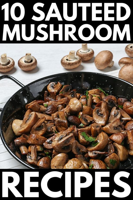 Sauteed or Stuffed? 50 Mushroom Recipes We Love